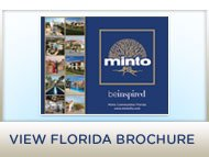 View the brochure for our Minto homes in Florida
