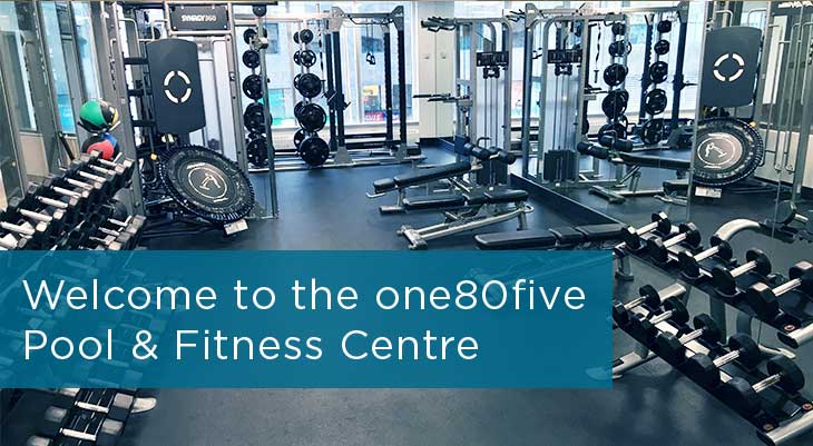 Welcome to the one80five Pool & Fitness Centre
