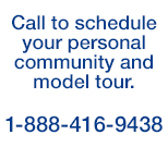Call to schedule your personal Sunrise Florida homes  community model tour